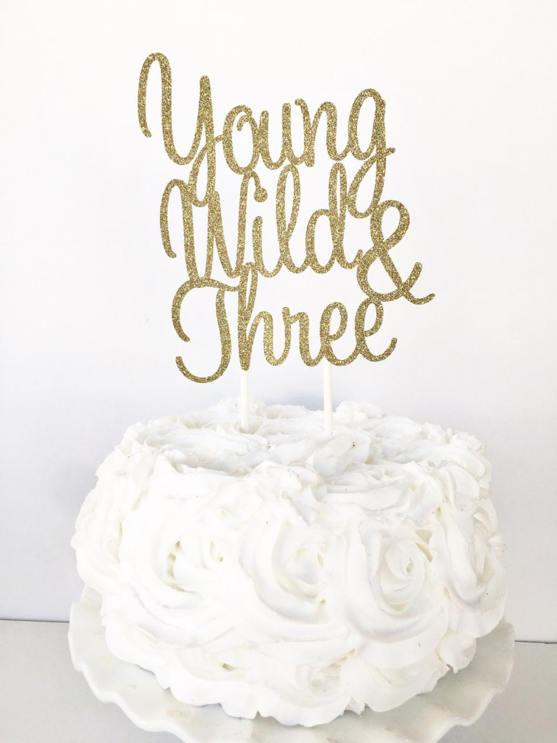 Young Wild And Three Cake Topper One 3rd Birthday