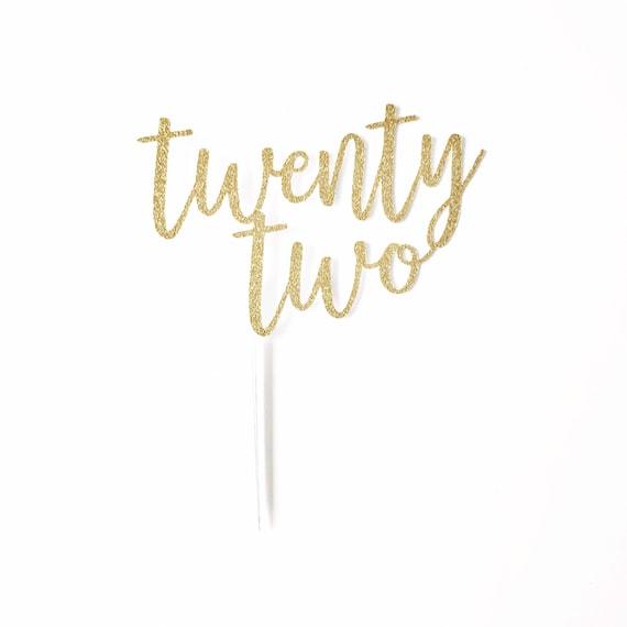 Twenty Two Cake Topper / 22 Years Old / 22nd Birthday Cake Topper / Twenty Two Years Old / Custom Age Cake Topper / Milestone Birthday