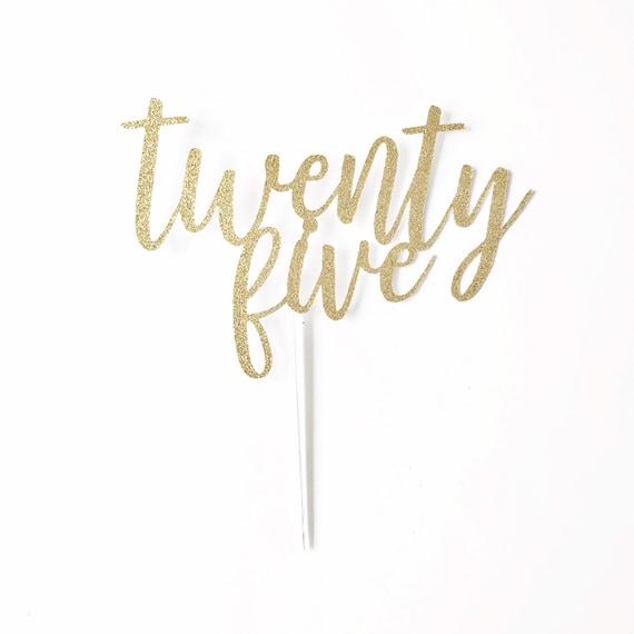 Twenty Five Cake Topper