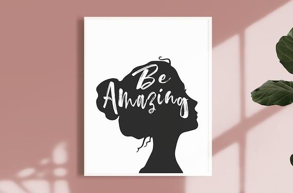 Feminist Quote, Woman Quotes, Inspiration Quotes for Women, Women Quote,  Feminist Print, Woman Print, Be Amazing Print, Woman Quote Print