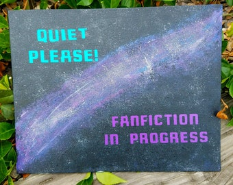 OOAK Acrylic and Vinyl Quiet Please! Canvas Panel Galaxy-Themed Nerd Signs: Fanfiction, Art, Research, Cosplay, and more