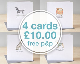 Any four greeting cards for ten pounds. Choose from a great selection including funny dog cards, cards for men, big knickers and donuts.