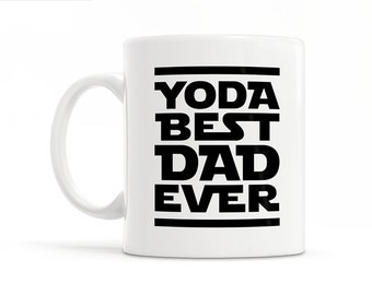 Dad Coffee Cup Yoda Best Dad Ever Mug Father Daughter Gift for Dad Birthday Gift Star Wars Yoda Mug Funny Dad Gift Dad Coffee Mug