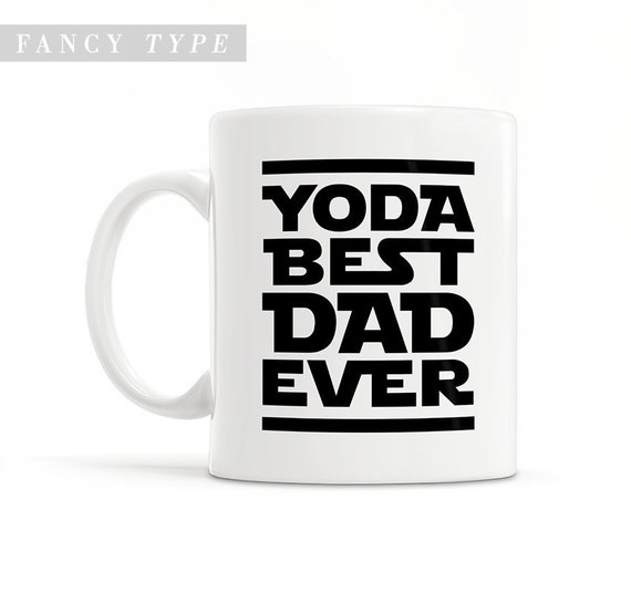 Dad Coffee Cup Yoda Best Ever Mug Father Daughter Gift For