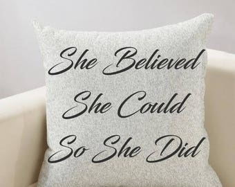 She Believed She Could So She Did Inspirational Pillow Cover