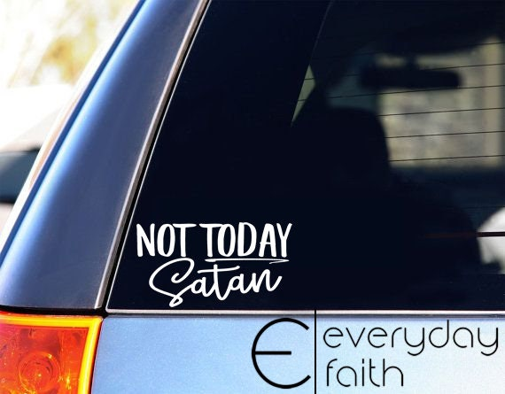 Not Today Satan Decal