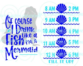 Of Course I Drink Like A Fish I'm A Mermaid SVG DXF File