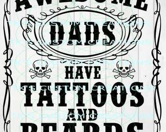 Awesome Dads Have Tattoos and Beards, SVG  DXF file