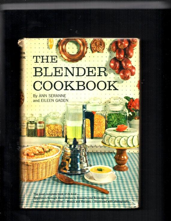 The Blender Cookbook By Ann Seranne And Eileen Gaden 1961 Etsy