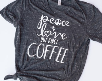 But First Coffee Shirt. Womens Graphic Tee. Coffee Shirt.