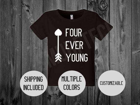 Four Ever Young Toddler Birthday T Shirt Kids 4