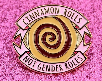 Cinnamon Rolls Not Gender Roles Feminist Enamel Pin. Feminism equality LGBT queer gay pride non-binary equal rights girl power tumblr badge