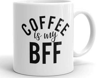 Coffee is Life BFF Bae. Black and White Coffee Mugs with Cute Quotes. Choose Your Fav! 11 oz Cup