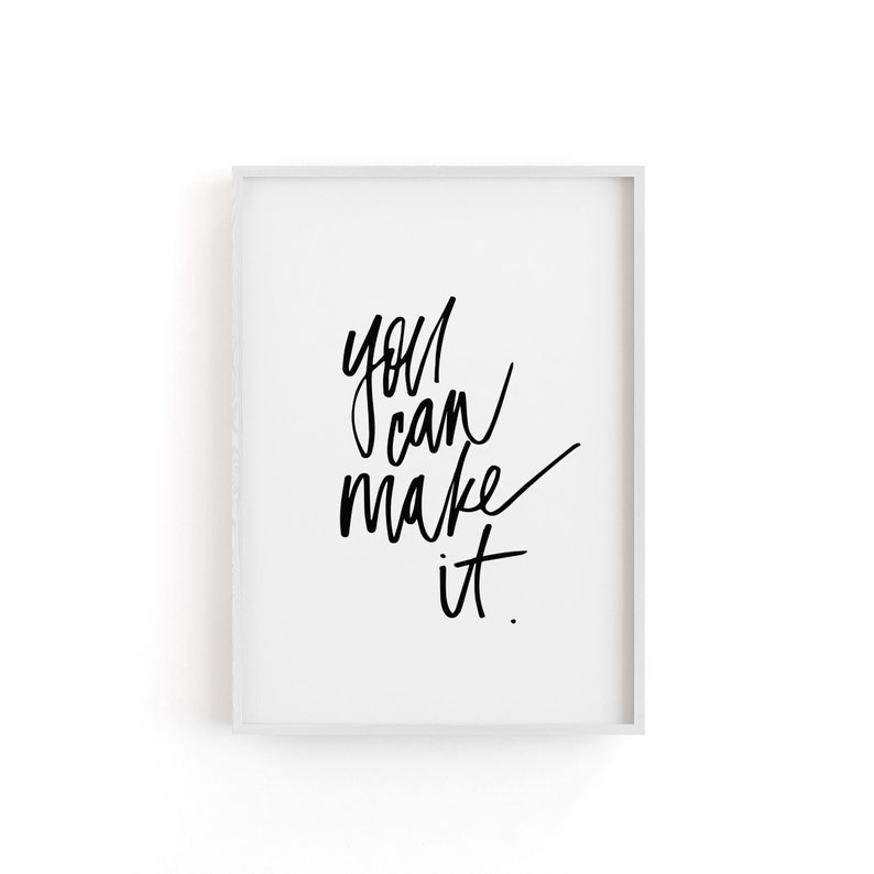 You Can Make It Hand lettered Print
