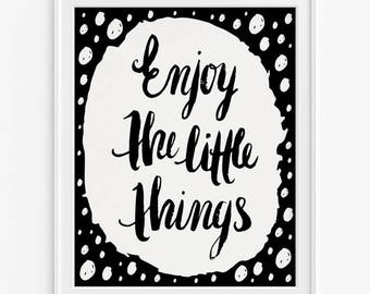 Enjoy The Little Things Print, Typographic Poster, Inspirational Quote, Motivational Print, Dorm Decor, Office Wall Art, Fathers Day Gift