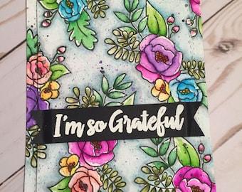 I'm So Grateful-Gratitude-Handmade Card- Handmade- Greeting Card-Grateful-Thank You-Thank You Card-Gratitude Card-Flowers-Handpainted