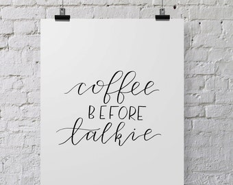 Coffee before talkie | hand lettered calligraphy print | calligraphy wall art | quote print | typography wall art