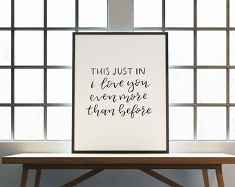 this just in | i love you | hand lettered calligraphy print | calligraphy wall art | quote print | calligraphy | home decor