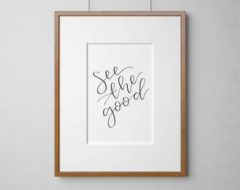 see the good | hand lettered calligraphy print | calligraphy wall art | quote print | calligraphy | home decor