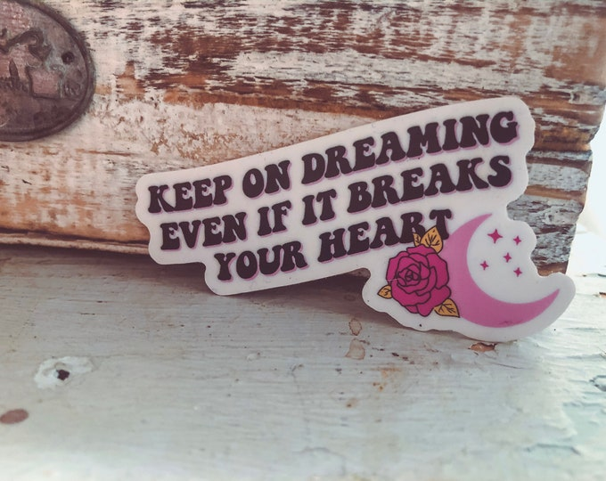 Keep On Dreaming Sticker