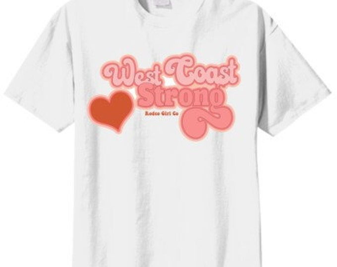 West coast strong Tee benefits California Fire Foundation