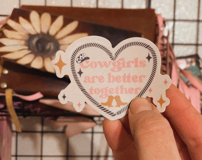 Cowgirls are Better Together UV Sticker