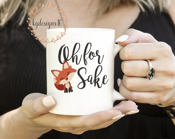 Oh For Fox Sake Ceramic Mug-Fox Mug-Dog Gift-11 oz-15 oz-Latte Mug