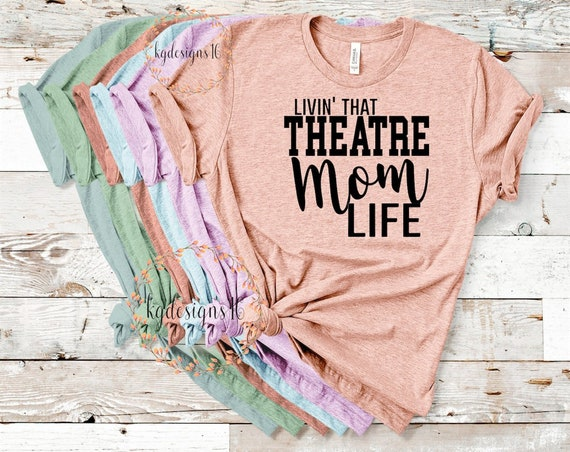 Theatre Mom Shirt-Theatre Mom Life-Theater Shirt-Drama Tank Top-Bella 8800-Bella 3001