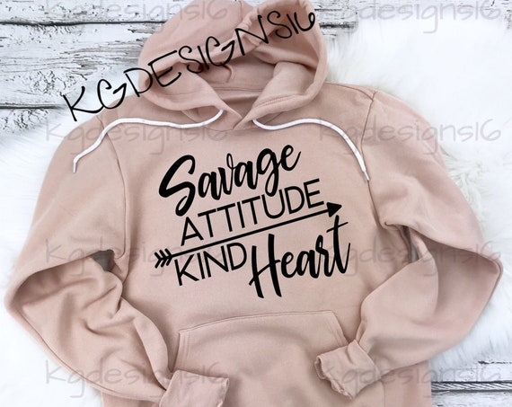 Bella Canvas Hoodie-Savage Attitude Kind Heart-Savage Shirt-Womans Savage Quotes-Unisex Hoodie-Savage Sweatshirt