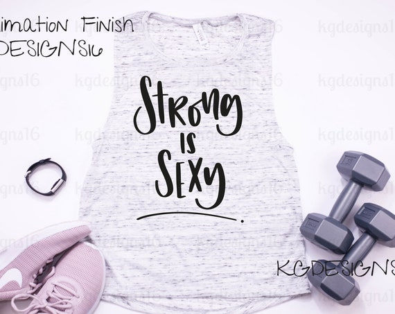 Strong Is Sexy Muscle Tank Top-Sublimation Tank-Sublimation Print Shirt-Bella Canvas Muscle Tank Top-Loose Fit