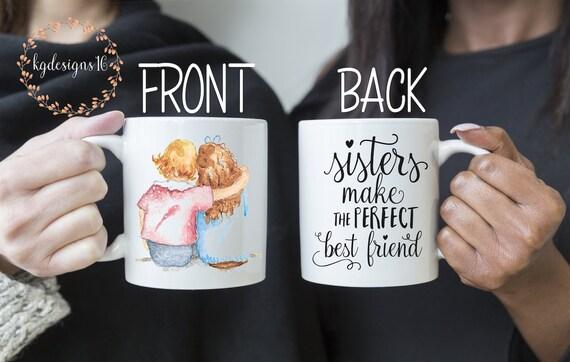 Sisters Make The Best Friends-Sister Mug-Best Friend Gift-Sister Mug-Sublimation Full Color-Dishwasher Safe Mug-Vinyl Decal-Coffee Cup-Mug