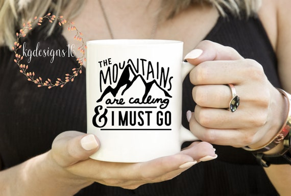 Mountains Are Calling And I Must Go-Camping Mug-Travel Ceramic Coffee Mug-Gift Cup-Father Gift-Humble Coffee-11 oz-15 oz-Latte Mug