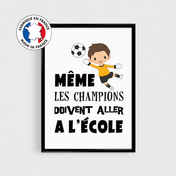 Poster Football Childrens Football Even Champions Must Go To Schoolfrench Quote Poster For Nursery Baby Nursery