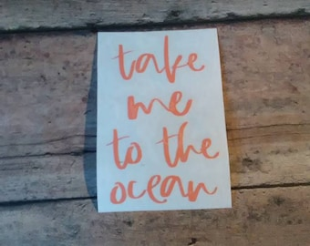Take Me To The Ocean Decal-Ocean Decal-Beach Decal-Summer Decal-Yeti Decal-Cup Decal-Window Decal-Laptop Decal-Custom Decal-Ocean Gift-Gift