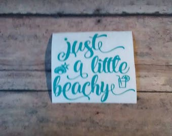 Just A Little Beachy Decal-Beachy Decal-Beach Decal-Yeti Decal-Beach Themed-Cup Decal-Window Decal-Car Decal-Laptop Decal-Summer Decal