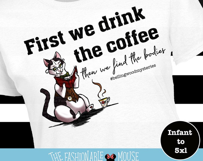 Bellingwood Series Coffee First Shirt