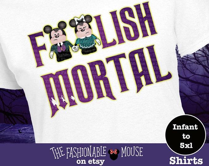 Haunted Mansion Foolish Mortal Shirt, Disney Halloween Shirt, Haunted Mickey Shirt, Mickey Ghost Shirt, Minnie Ghost Shirt, Haunted Disney