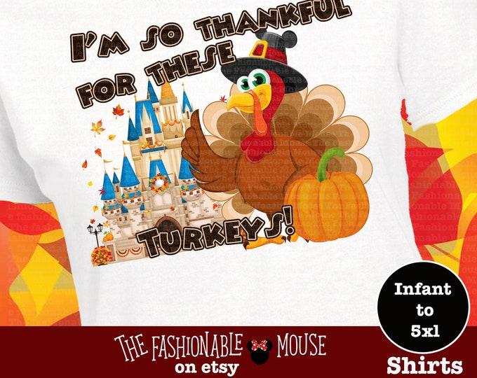 Disney Thankful For These Turkeys, Disney Turkey Shirt, Thanksgiving Turkey Shirt,