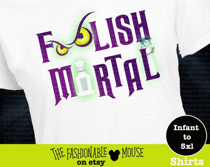 Foolish Mortal Shirt, Haunted Mansion Shirt, Haunted Mansion Logo Shirt,