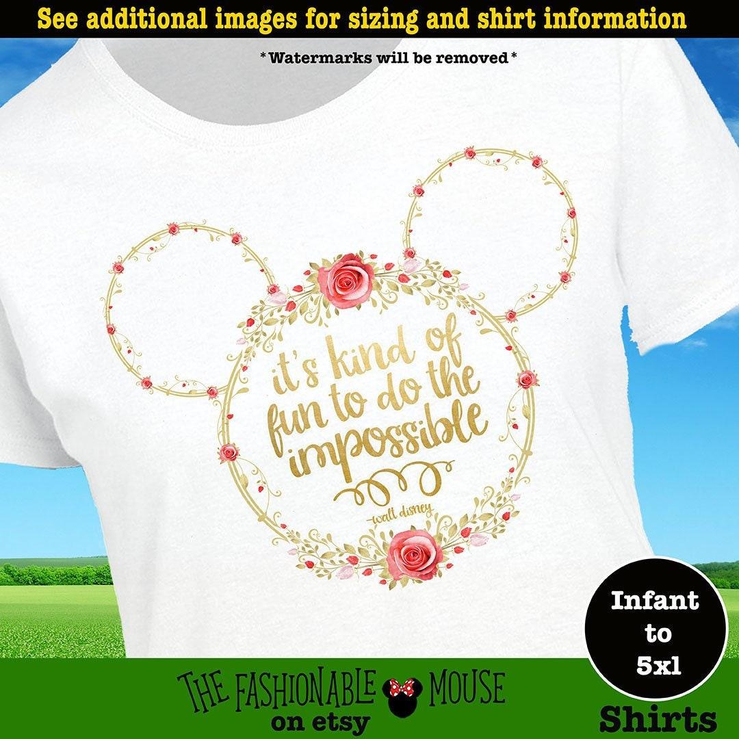 cd806246 Mickey Head Rose Shirt, Disney Quote Shirt, Walt Disney Quote Shirt, Walt Disney  Shirt, Disney Impossible Shirt, Mickey Head Shirt