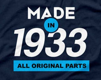 85th Birthday Gift Ideas For Him Presents Her T Shirt Custom B Day Made In 1933 Mens Ladies Tee DAT 1533