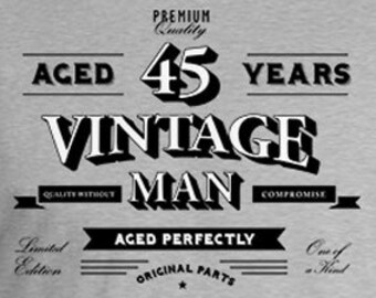 Funny Birthday T Shirt 45th Gift Ideas For Men Bday TShirt Personalized Aged 45 Years Old Vintage Man Mens Tee DAT 805