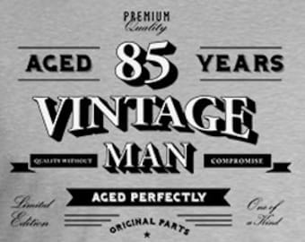 Personalized Birthday Gift Ideas For Him 85th TShirt Custom Bday Present B Day Shirt Aged 85 Years Old Vintage Man Mens Tee DAT 813