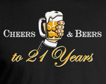 5dfdcb39 21st Birthday Gift Ideas For Him Custom Birthday T Shirt Personalized Custom  Age Bday Cheers And Beers To 21 Years Old Mens Tee DAT-816