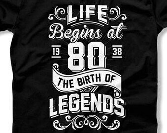 80th Birthday Gifts For Men Grandpa Shirt Bday T Custom Age Life Begins At 80 Years Old The Birth Of Legends Mens Tee DAT1346