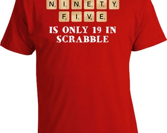 Funny Birthday T Shirt 95th Gift Ideas For Men 95 Years Old Bday Ninety Five Is Only 19 TShirt Mens Ladies Tee DAT 186