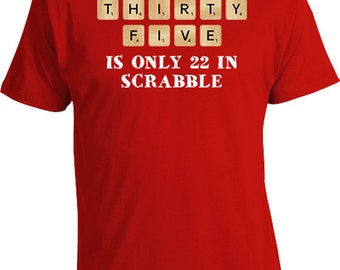 35th Birthday Gift Ideas For Her Shirt Present Him Thirty Five Is Only 22 Bday TShirt Mens Ladies Tee DAT 174