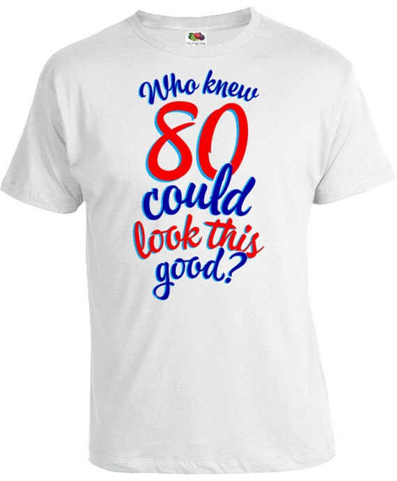 80th Birthday T Shirt Funny Gifts Present