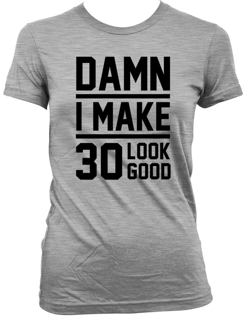 Funny Birthday T Shirt 30th Gift For Her Present Him Prese