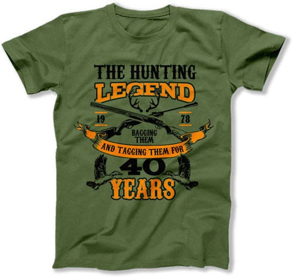 40th Birthday Shirt For Him Outdoorsman Gifts Hunting T